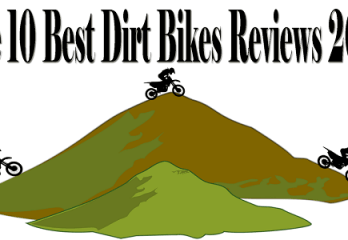 Top 10 Best Dirt Bike Reviews – Comparisons & Buyers Guide in 2018