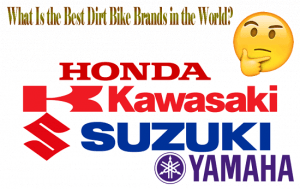 Best Dirt Bike Brands