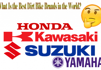 What Is the Best Dirt Bike Brands in the World?
