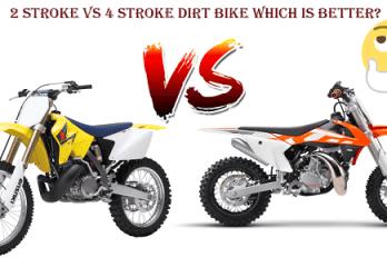 2 Stroke Vs 4 Stroke Dirt Bike which is better?